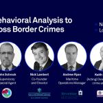 Upcoming Event: Utilizing Behavioral Analysis to Prevent Cross Border Crimes